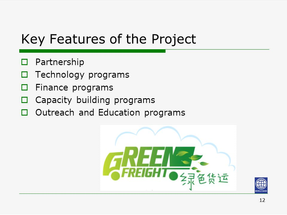 12 Key Features of the Project  Partnership  Technology programs  Finance programs  Capacity building programs  Outreach and Education programs