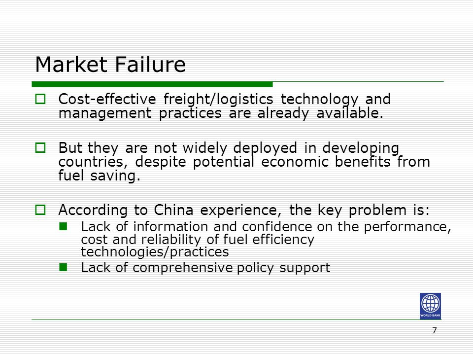 77 Market Failure  Cost-effective freight/logistics technology and management practices are already available.  But they are not widely deployed in