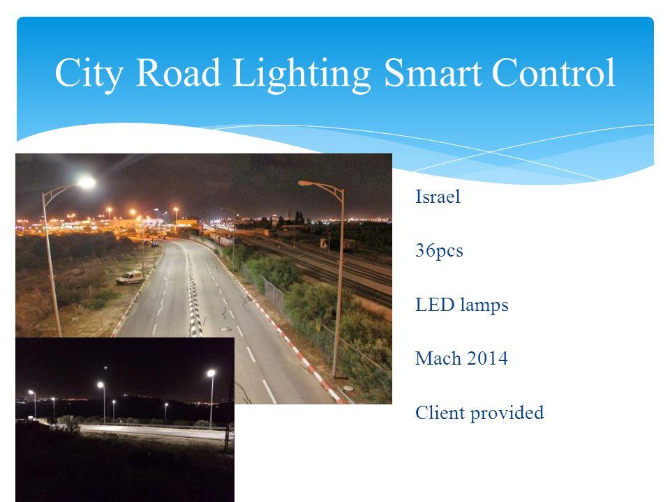City Road Lighting Smart Control Israel 36pcs LED lamps Mach 2014 Client provided