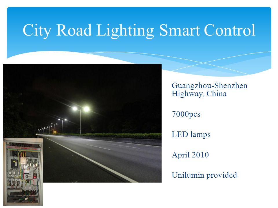 City Road Lighting Smart Control Guangzhou-Shenzhen Highway, China 7000pcs LED lamps April 2010 Unilumin provided