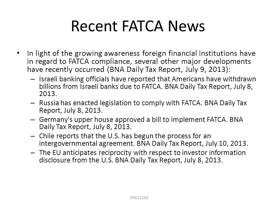 Recent FATCA News In light of the growing awareness foreign financial institutions have in regard to FATCA compliance, several other major development