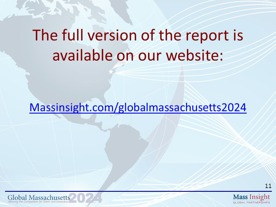 The full version of the report is available on our website: Massinsight.com/globalmassachusetts2024 11