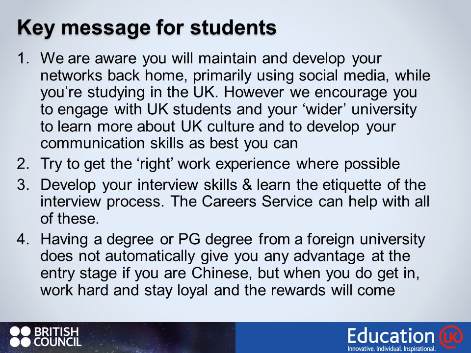 1.We are aware you will maintain and develop your networks back home, primarily using social media, while you're studying in the UK.