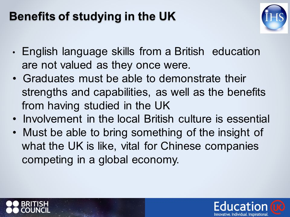 Benefits of studying in the UK English language skills from a British education are not valued as they once were.
