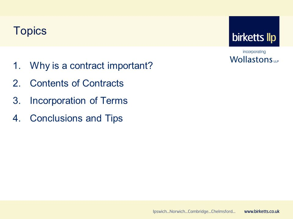 Topics 1.Why is a contract important.