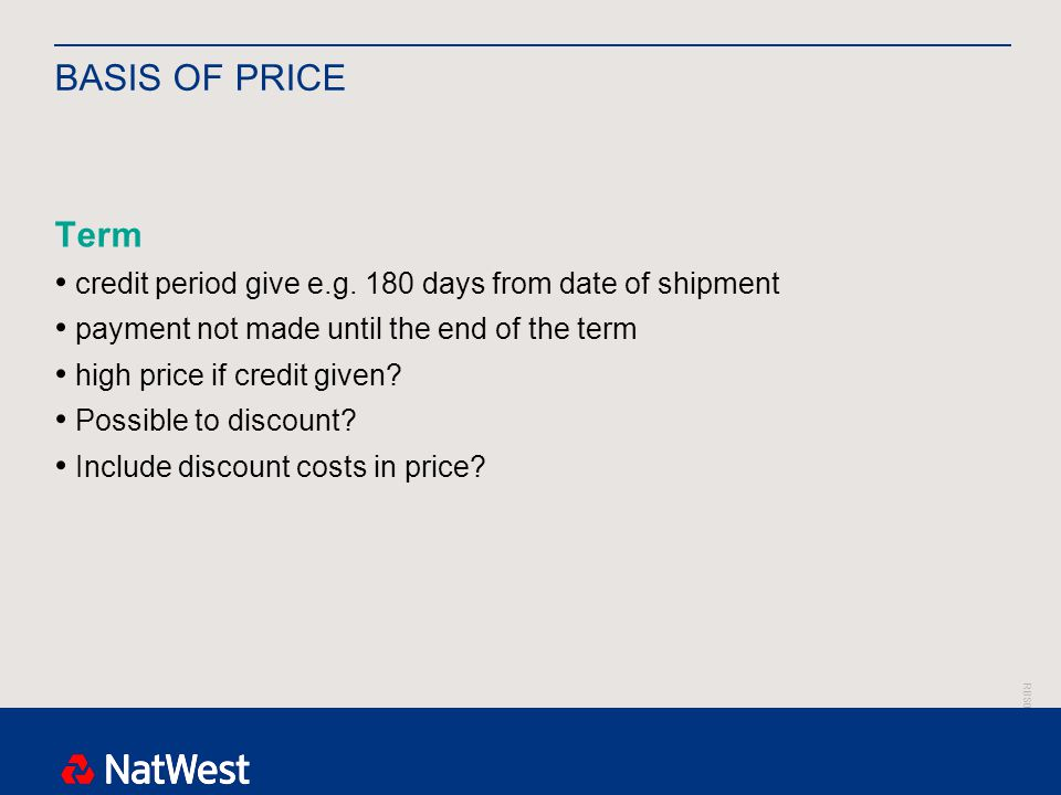 RBS00000 BASIS OF PRICE Term credit period give e.g.