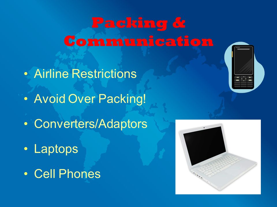 Packing & Communication Airline Restrictions Avoid Over Packing.