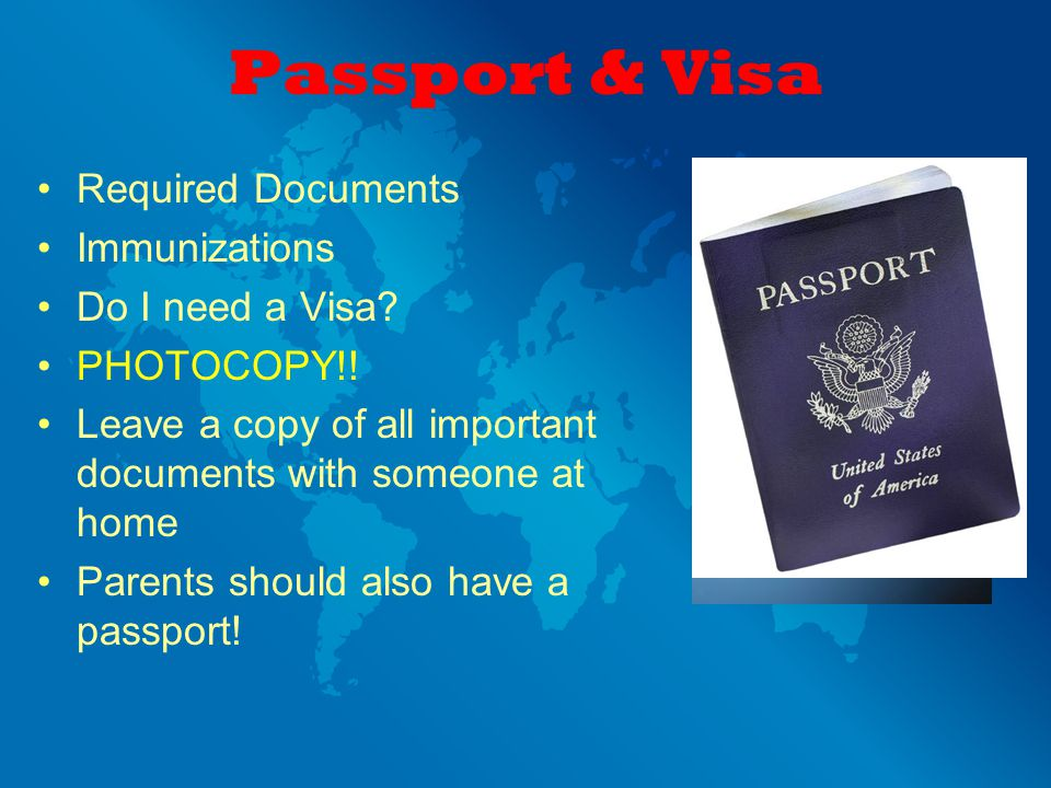 Passport & Visa Required Documents Immunizations Do I need a Visa.