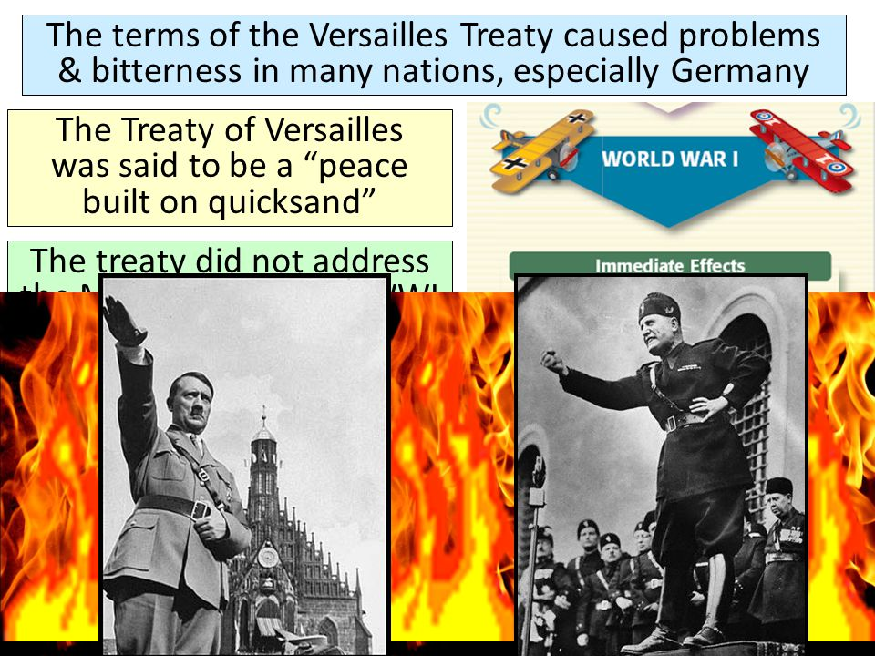 """The terms of the Versailles Treaty caused problems & bitterness in many nations, especially Germany The Treaty of Versailles was said to be a """"peace b"""