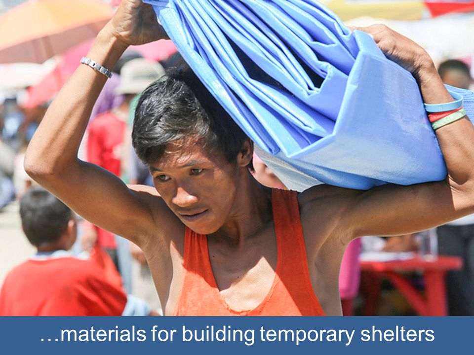 …materials for building temporary shelters