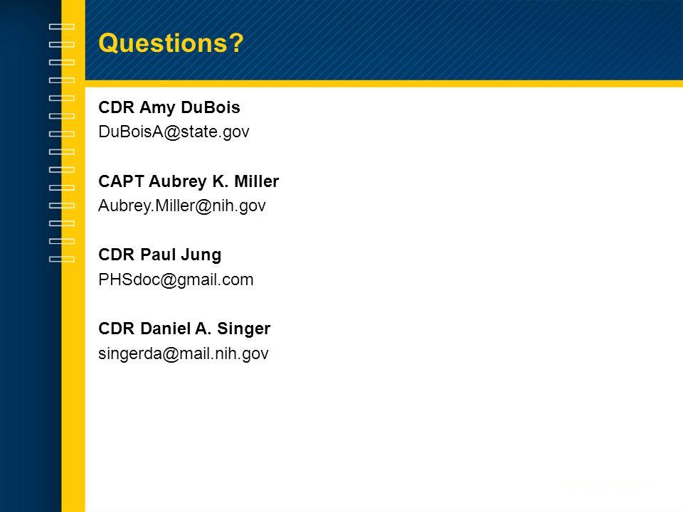 Questions. CDR Amy DuBois DuBoisA@state.gov CAPT Aubrey K.