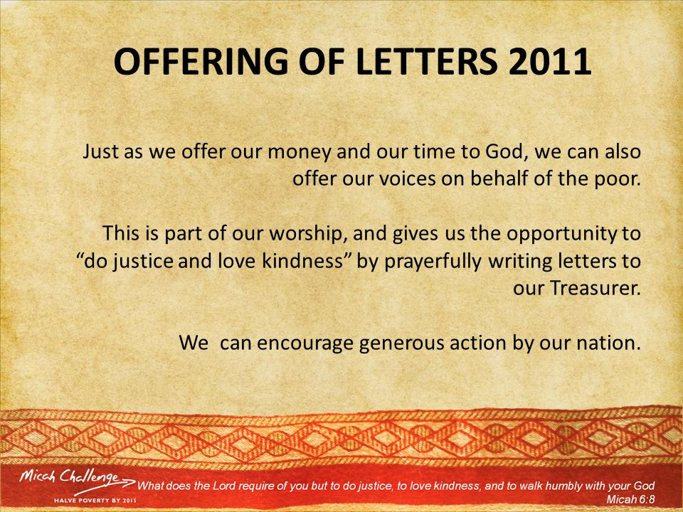 OFFERING OF LETTERS 2011 Just as we offer our money and our time to God, we can also offer our voices on behalf of the poor.