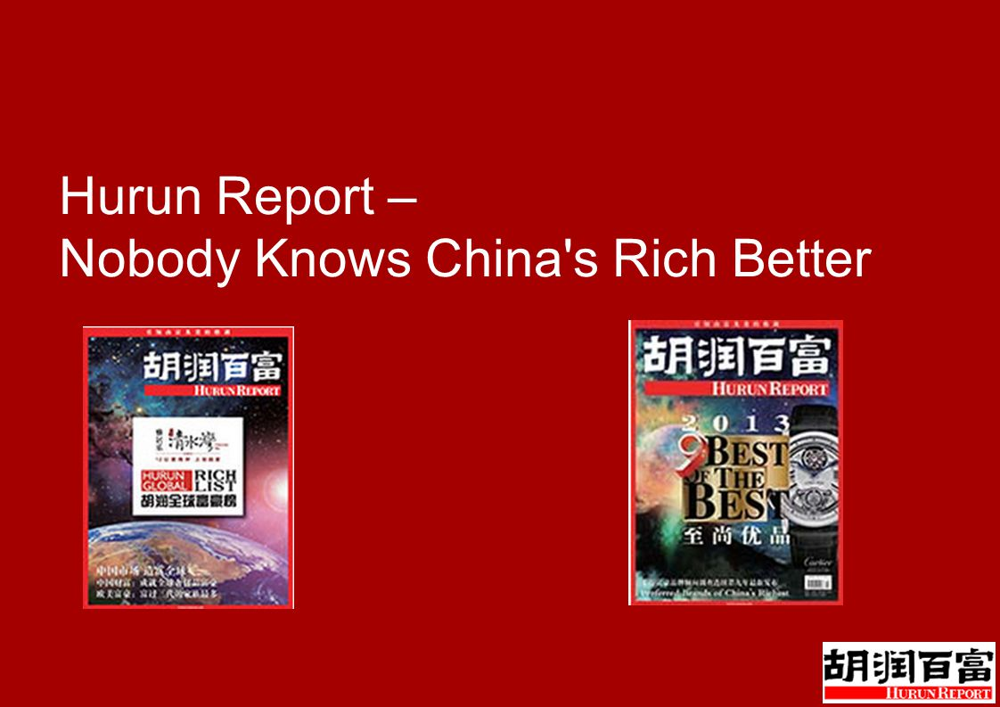 Hurun Report – Nobody Knows China s Rich Better