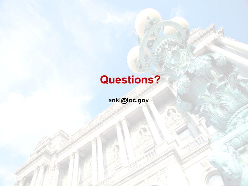 anki@loc.gov Questions