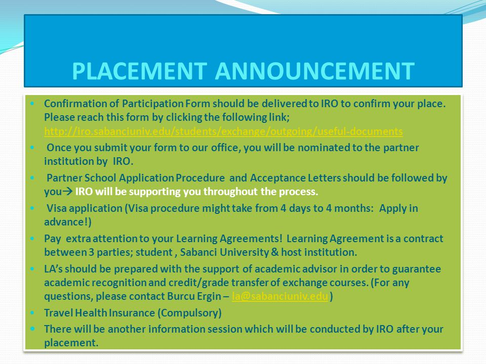 PLACEMENT ANNOUNCEMENT Confirmation of Participation Form should be delivered to IRO to confirm your place.