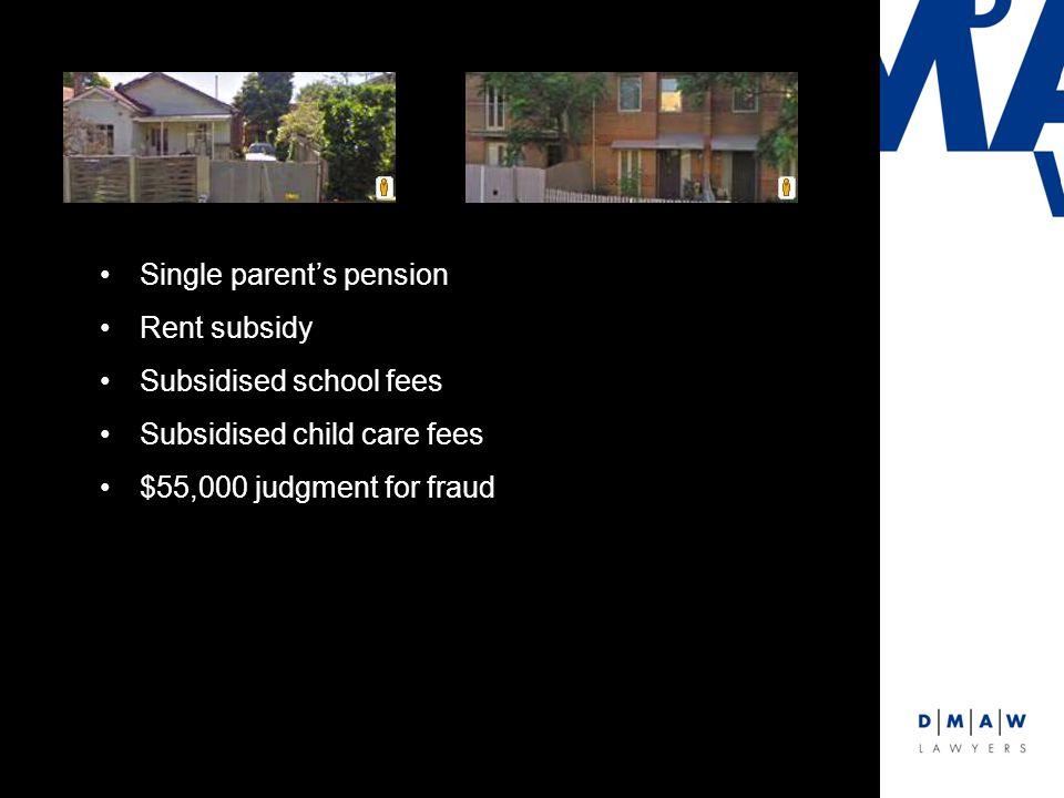 Single parent's pension Rent subsidy Subsidised school fees Subsidised child care fees $55,000 judgment for fraud