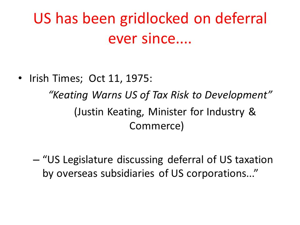 US has been gridlocked on deferral ever since....