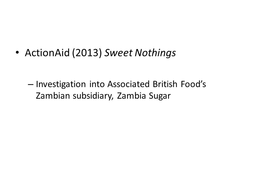 ActionAid (2013) Sweet Nothings – Investigation into Associated British Food's Zambian subsidiary, Zambia Sugar