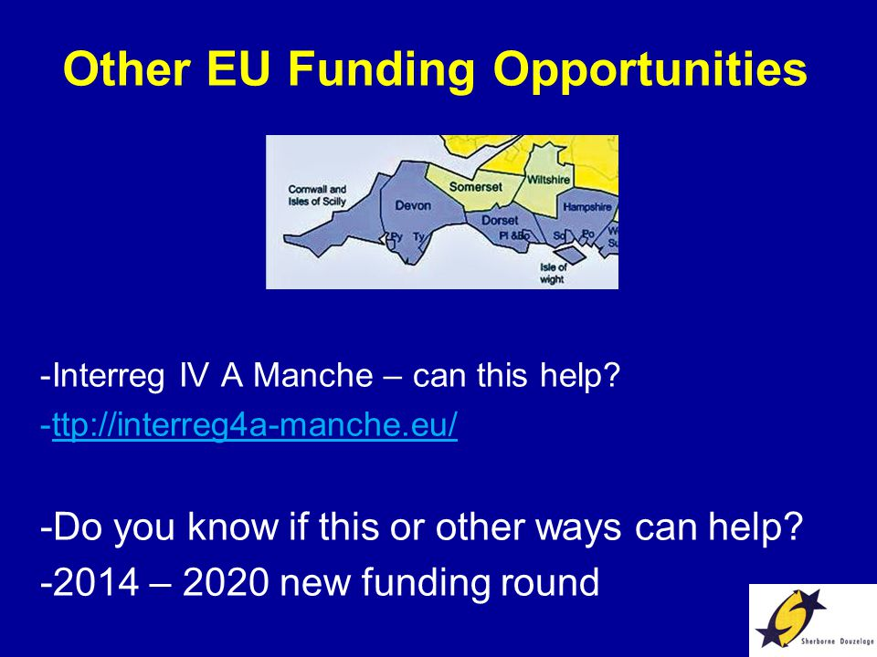 Other EU Funding Opportunities -Interreg IV A Manche – can this help.