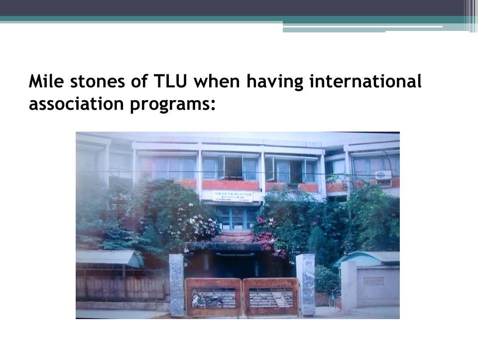 Mile stones of TLU when having international association programs: