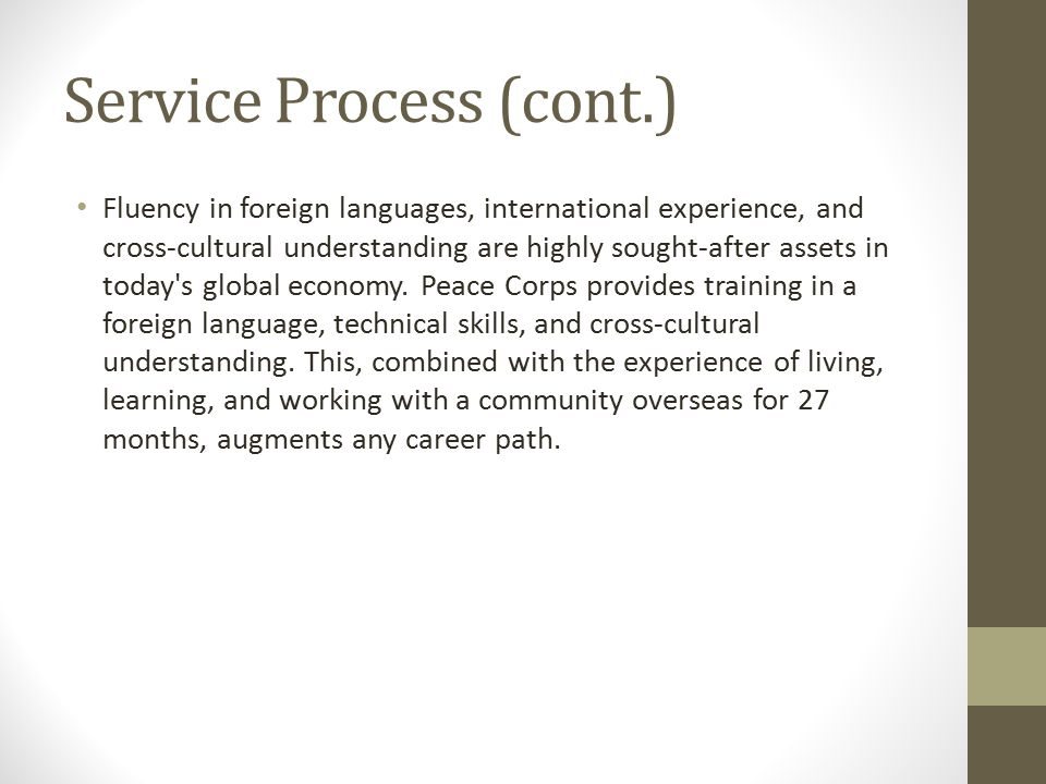 Service Process (cont.) Fluency in foreign languages, international experience, and cross-cultural understanding are highly sought-after assets in today s global economy.