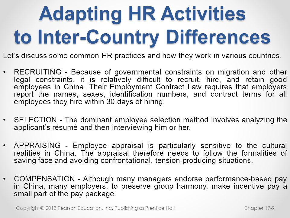 Adapting HR Activities to Inter-Country Differences Let's discuss some common HR practices and how they work in various countries. RECRUITING - Becaus