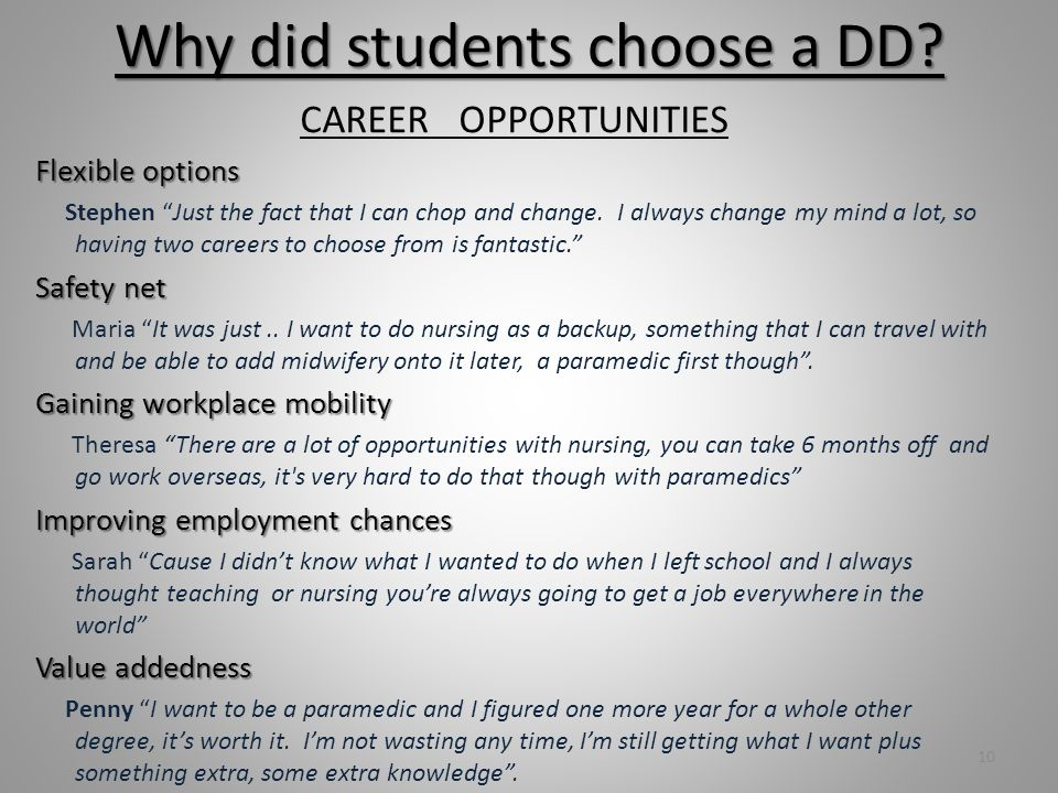 Why did students choose a DD.