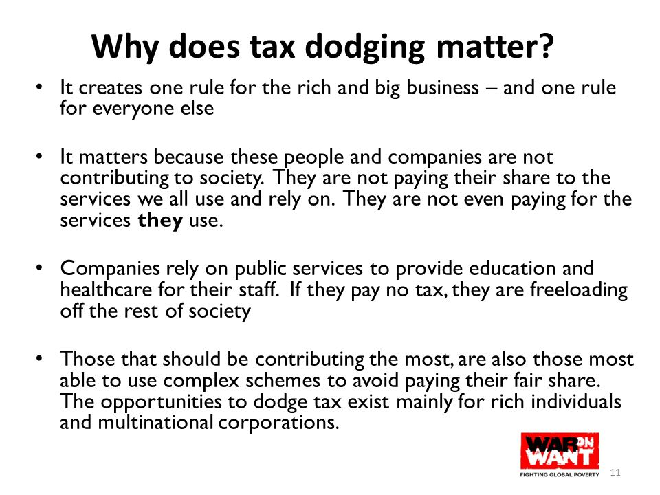 Why does tax dodging matter? It creates one rule for the rich and big business – and one rule for everyone else It matters because these people and co