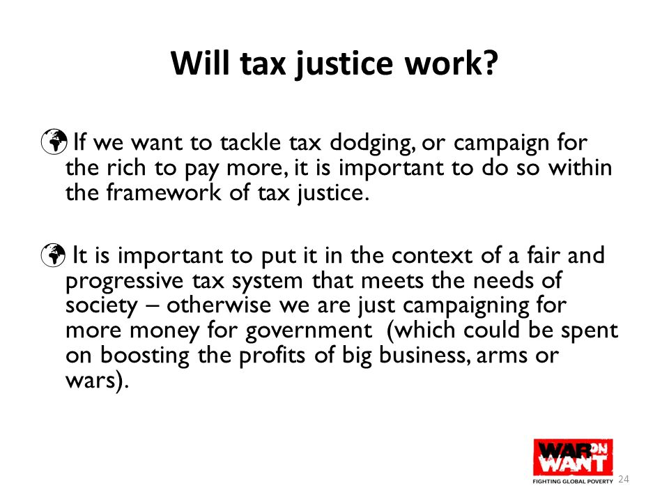 Will tax justice work? If we want to tackle tax dodging, or campaign for the rich to pay more, it is important to do so within the framework of tax ju