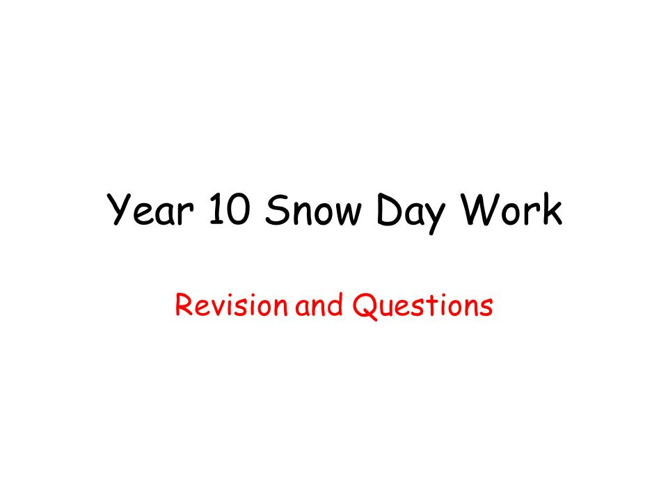 Year 10 Snow Day Work Revision and Questions