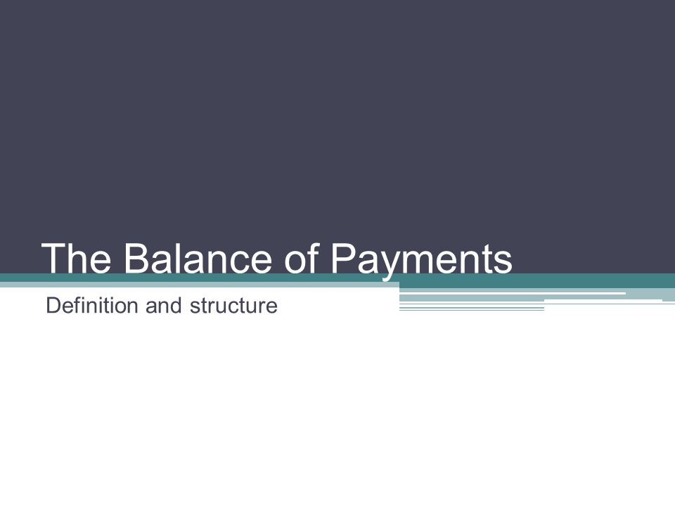 The Balance of Payments Definition and structure