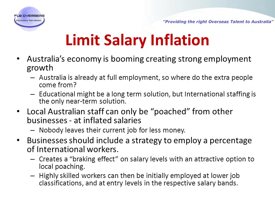 Limit Salary Inflation Australia's economy is booming creating strong employment growth – Australia is already at full employment, so where do the ext
