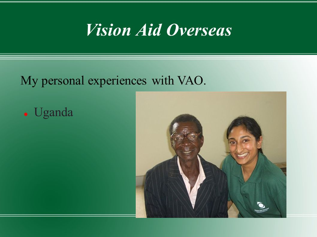 Vision Aid Overseas Uganda My personal experiences with VAO.