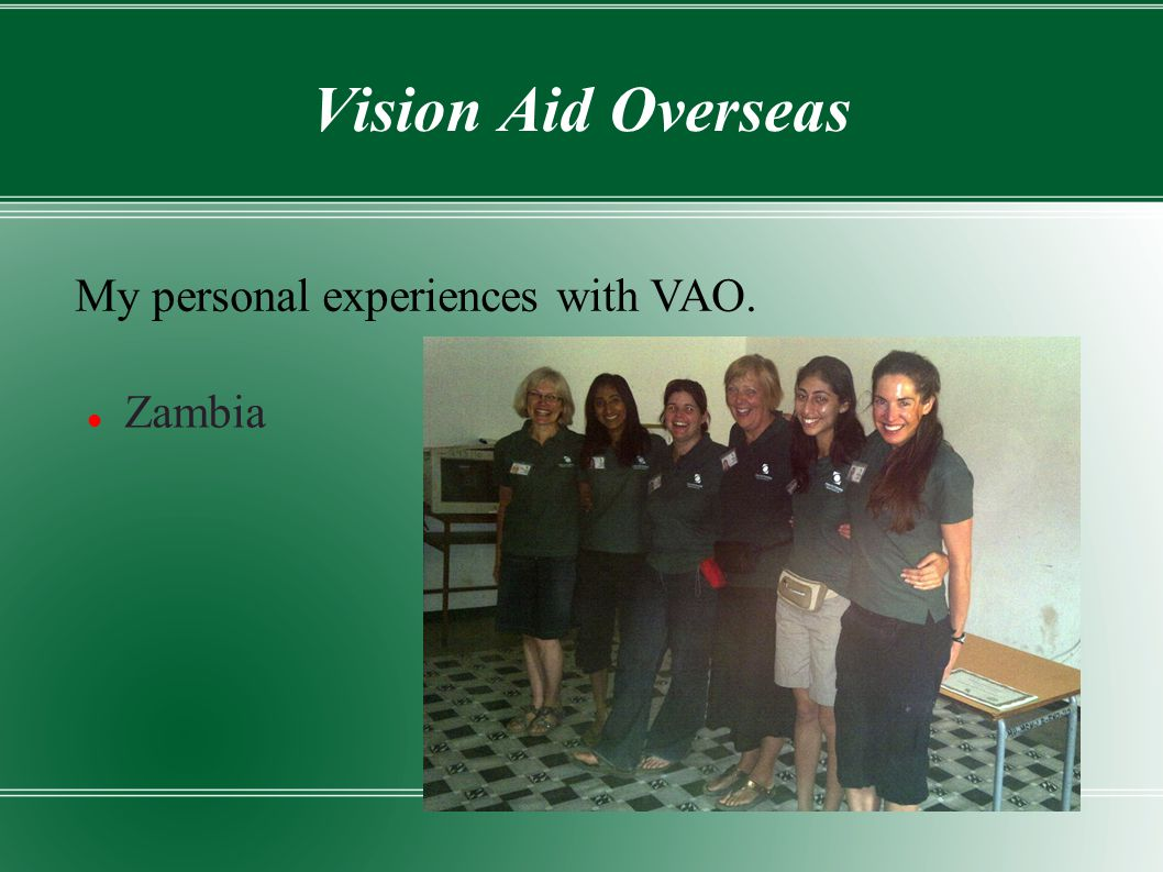 Vision Aid Overseas Zambia My personal experiences with VAO.