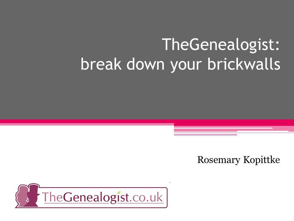 TheGenealogist: break down your brickwalls Rosemary Kopittke