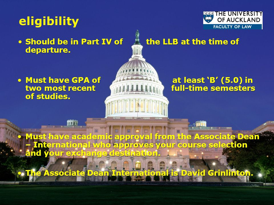 eligibility Should be in Part IV of the LLB at the time of departure.Should be in Part IV of the LLB at the time of departure.