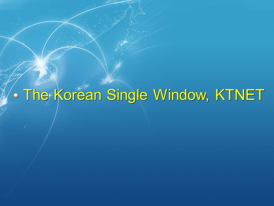 The Korean Single Window, KTNET