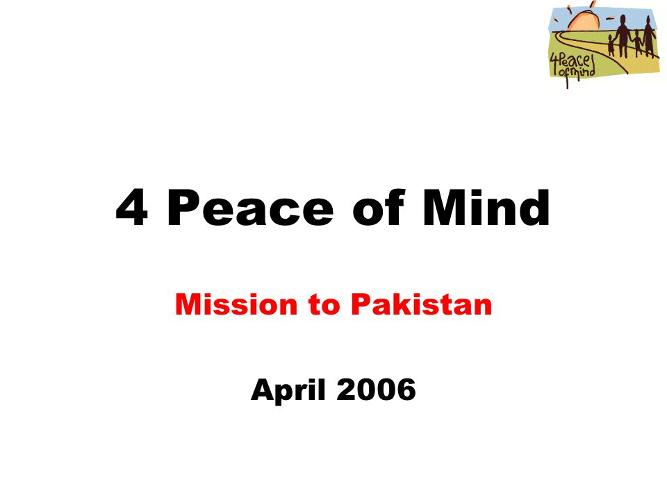 4 Peace of Mind Mission to Pakistan April 2006