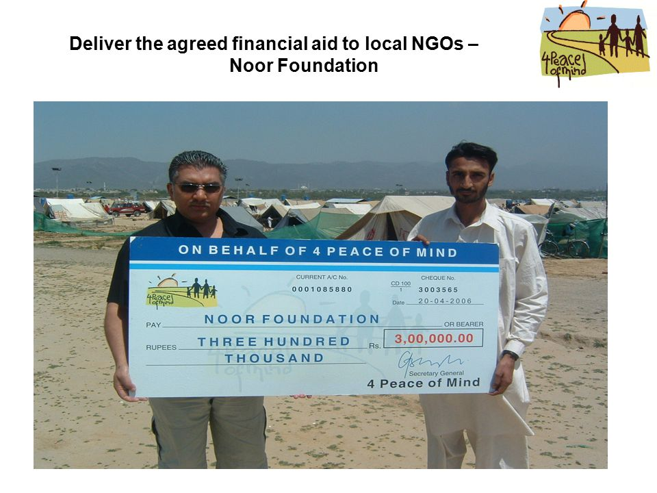 Deliver the agreed financial aid to local NGOs – Noor Foundation