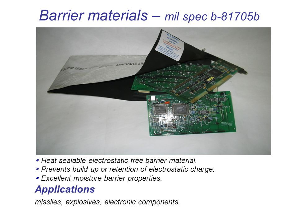 Barrier materials – mil spec b-81705b Heat sealable electrostatic free barrier material.
