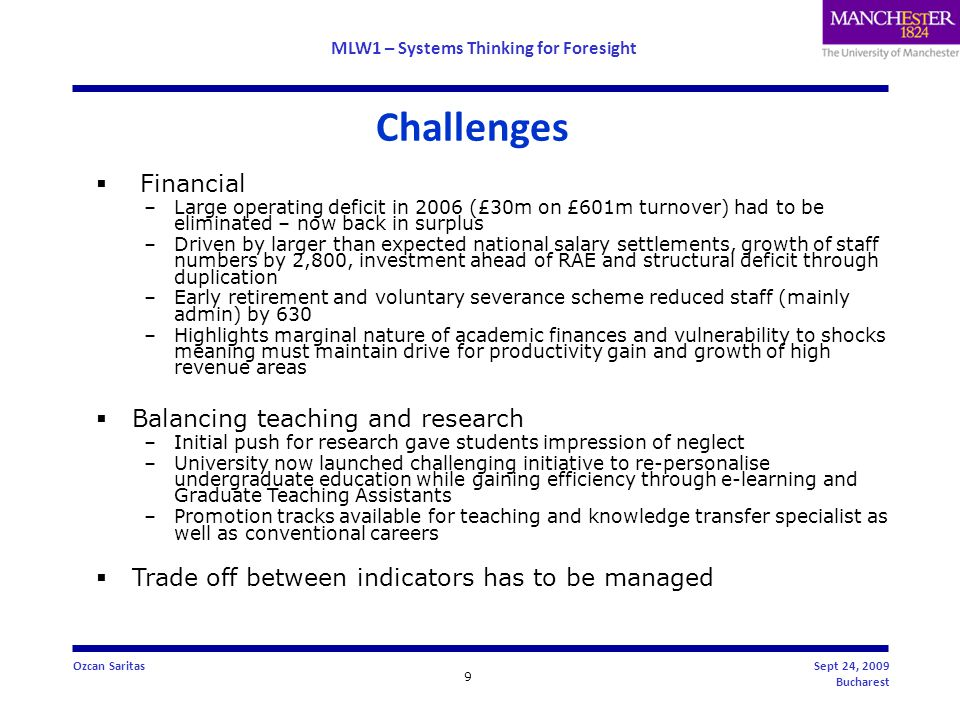 MLW1 – Systems Thinking for Foresight 10 Ozcan SaritasSept 24, 2009 Bucharest 2.