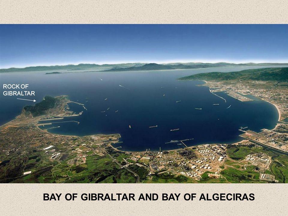 BAY OF GIBRALTAR AND BAY OF ALGECIRAS ROCK OF GIBRALTAR