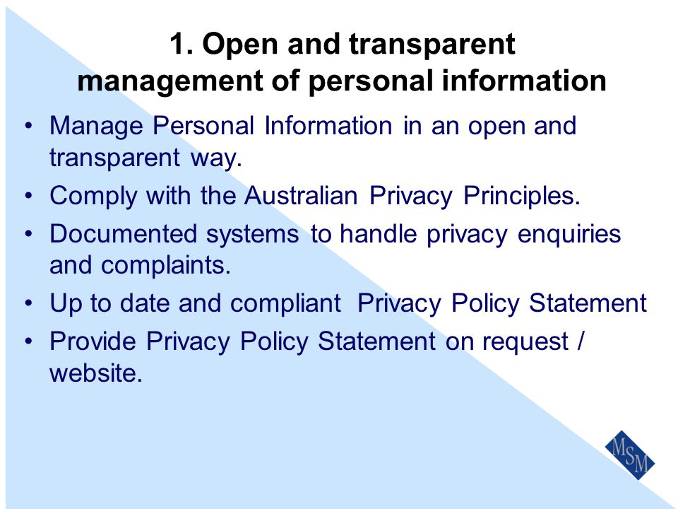 13 Australian Privacy Principles 1. Open and transparent management of personal information 8.