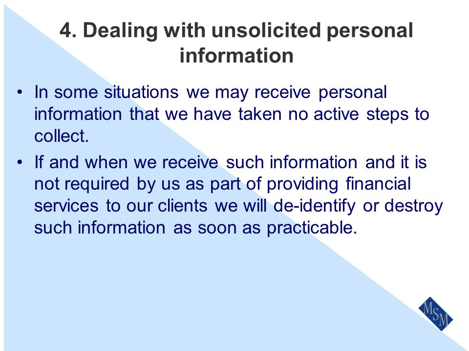 3. Collection of solicited personal information Only collect personal information that we need in a lawful and fair manner for the Primary Purpose(s)