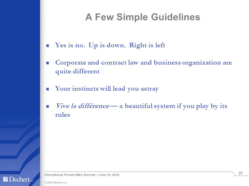 International Private M&A Seminar—June 16, 2004 31 Yes is no.