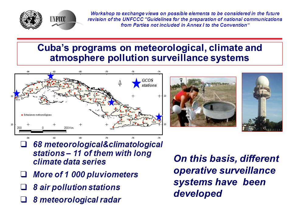 Cuba's South-South cooperation in climate change  Development of future climate scenarios using regional climate models, particularly PRECIS, from the Hadley Centre, UK.