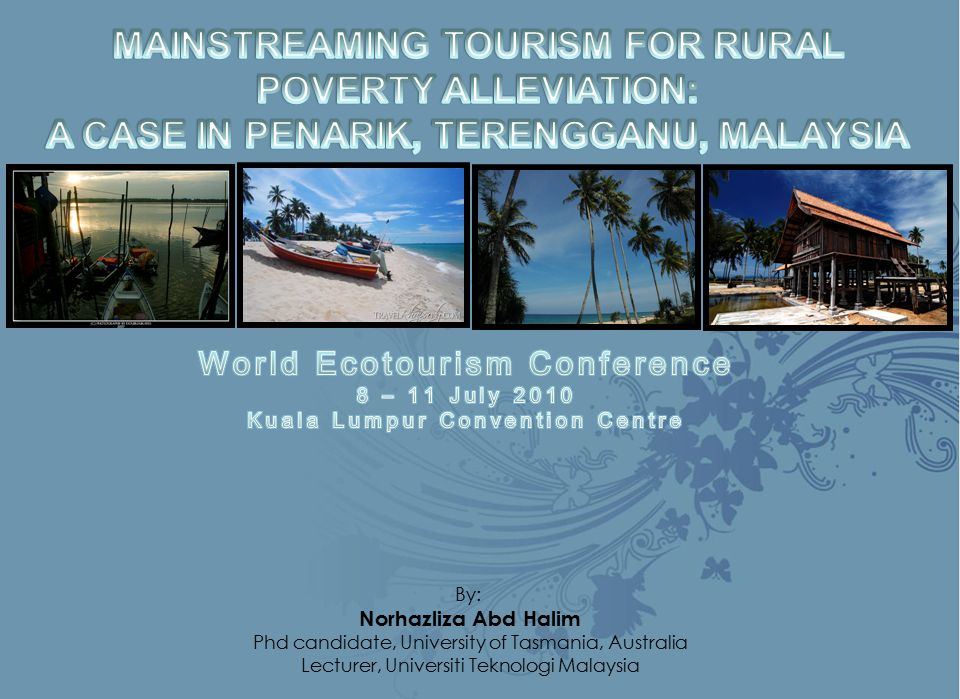By: Norhazliza Abd Halim Phd candidate, University of Tasmania, Australia Lecturer, Universiti Teknologi Malaysia