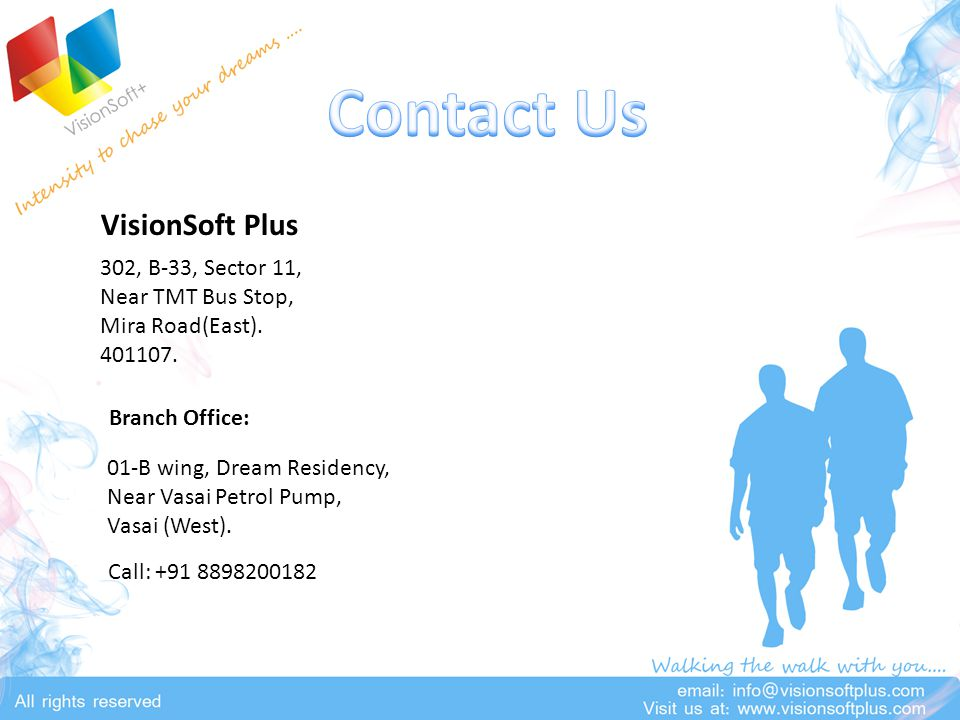 VisionSoft Plus 302, B-33, Sector 11, Near TMT Bus Stop, Mira Road(East).