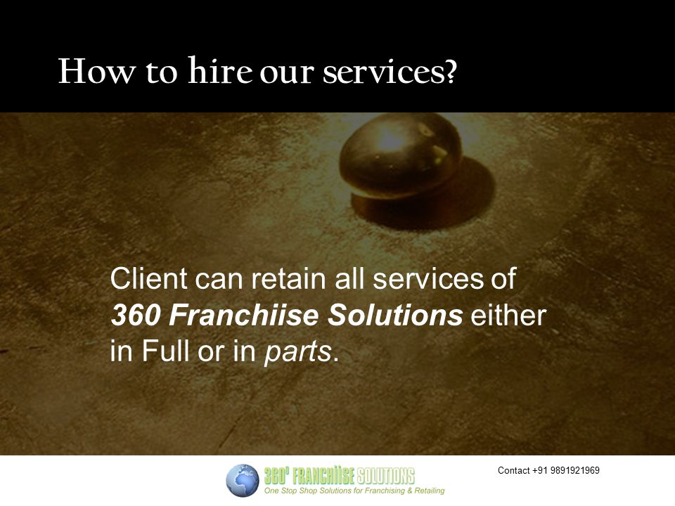 Contact +91 9891921969 How to hire our services.
