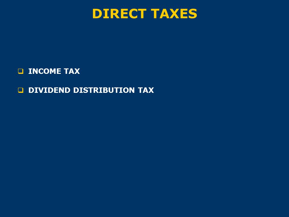 DIRECT TAXES  INCOME TAX  DIVIDEND DISTRIBUTION TAX